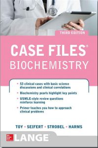 Case Files Biochemistry 3rd Edition