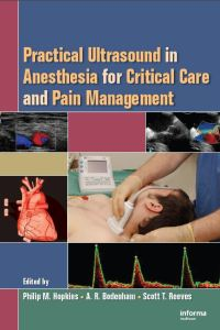 Practical Ultrasound in Anesthesia for Critical Care and Pain Management