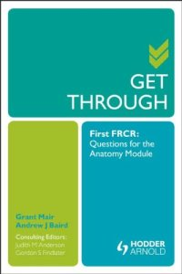 Get Through First FRCR Questions for the Anatomy Module PDF