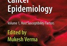 Cancer Epidemiology - Volume 1 Host Susceptibility Factors PDF