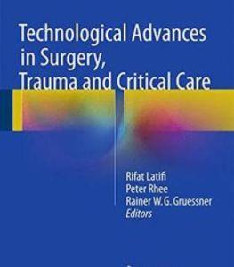 Technological Advances in Surgery Trauma and Critical Care PDF