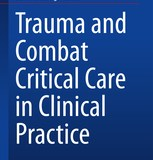 Trauma and Combat Critical Care in Clinical Practice PDF