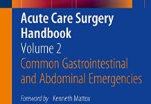 Acute Care Surgery Handbook - Volume 2 Common Gastrointestinal and Abdominal Emergencies PDF