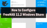How to Configure Freenas 11.2 Windows Share