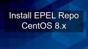 How To Install EPEL Repo on CentOS 8 / RHEL