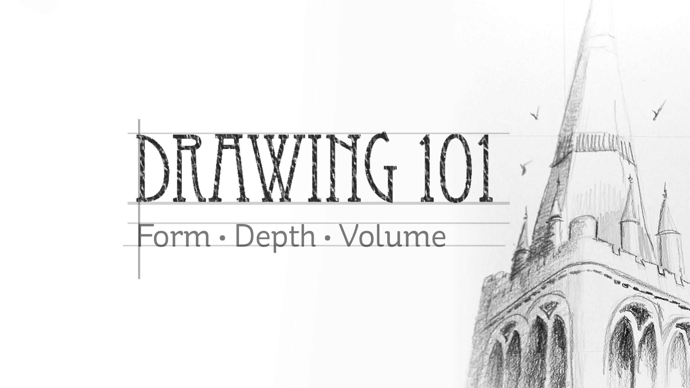Drawing 101: Form, Depth, and Volume