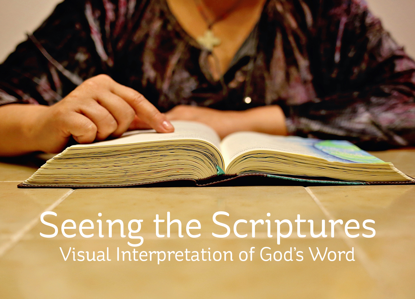 Seeing the Scriptures: Visual Interpretation of God's Word
