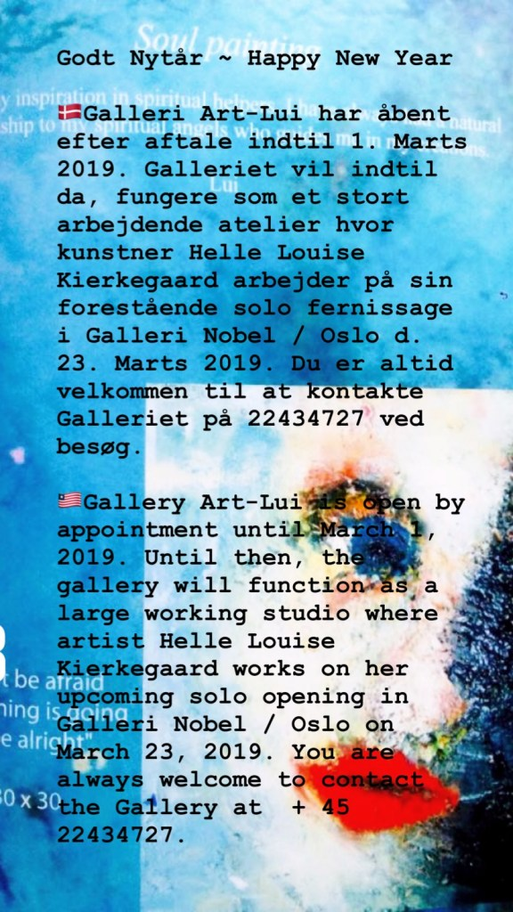 🇱🇷Gallery Art-Lui is open by appointment until March 1, 2019. Until then, the gallery will function as a large working studio where artist Helle Louise Kierkegaard works on her upcoming solo opening in Galleri Nobel / Oslo on March 23, 2019. You are always welcome to contact the Gallery at + 45 22434727.