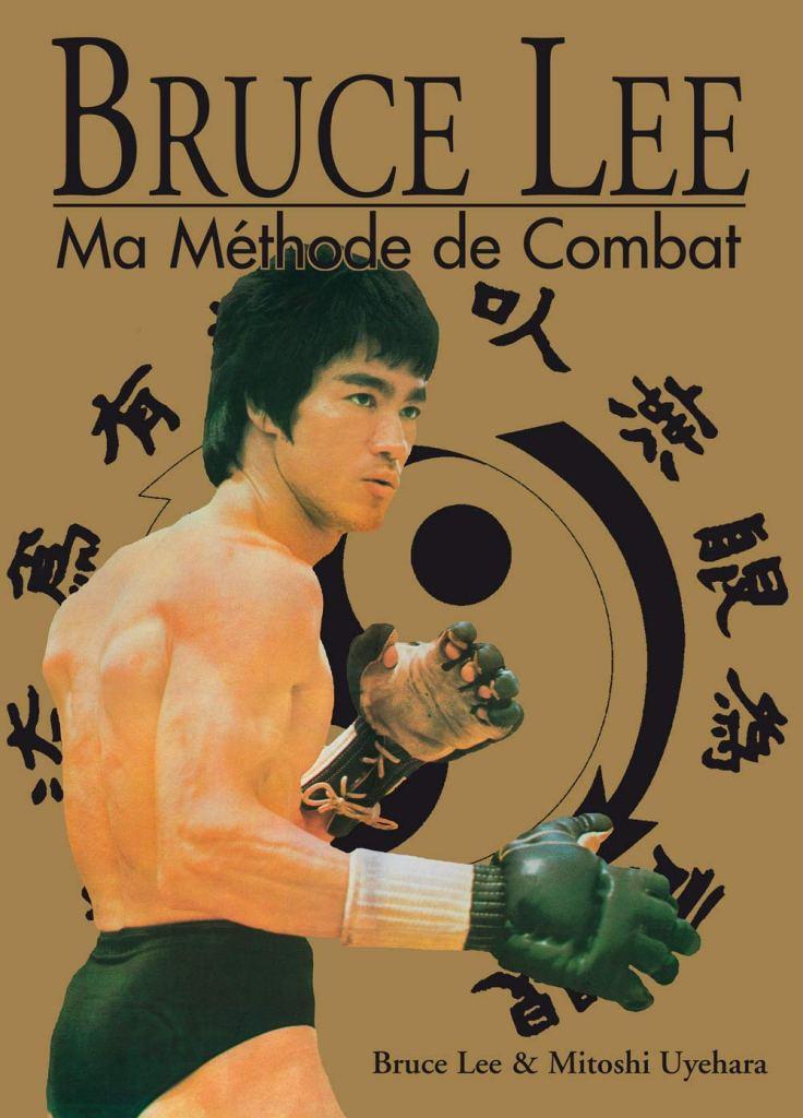 Bruce lee ma méthode de combat. Pour les fans d'arts martiaux sport de combat et boxe. Apprendre à se défendre. Un des meilleurs livres d'arts martiaux.
