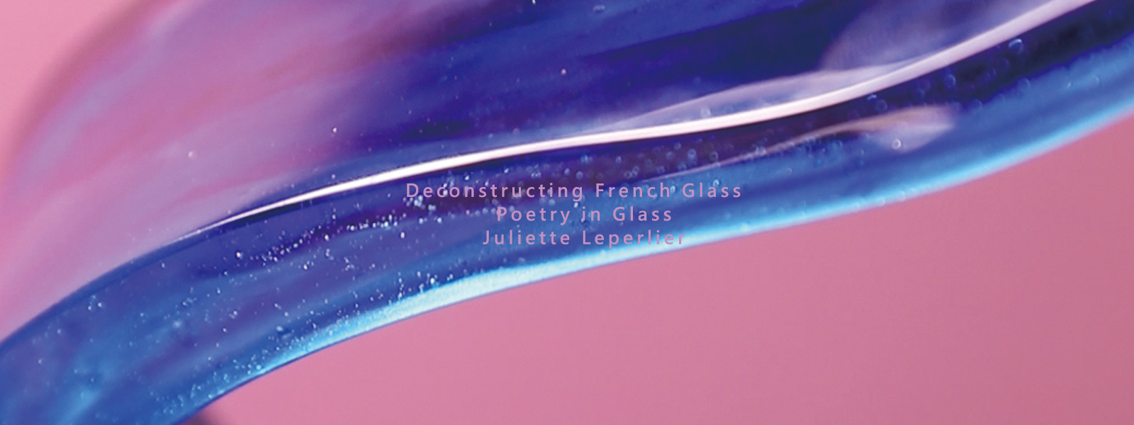 Deconstructing French Glass