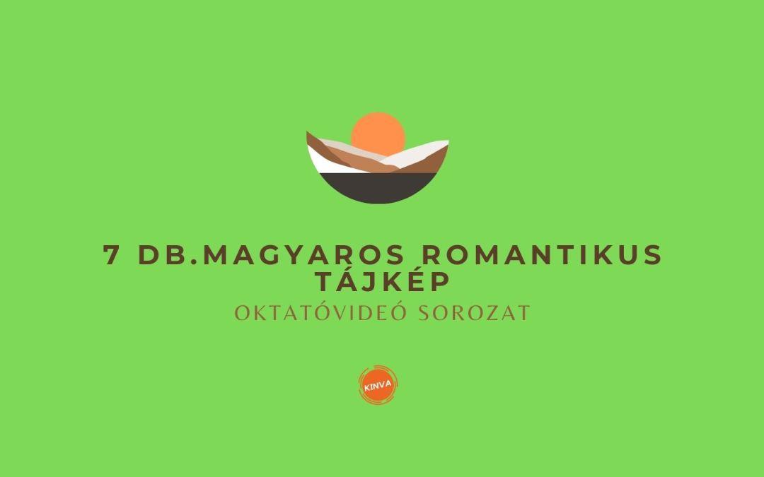 7 db. Magyaros Romantikus Tájkép Festése Oktatóvideó Sorozat
