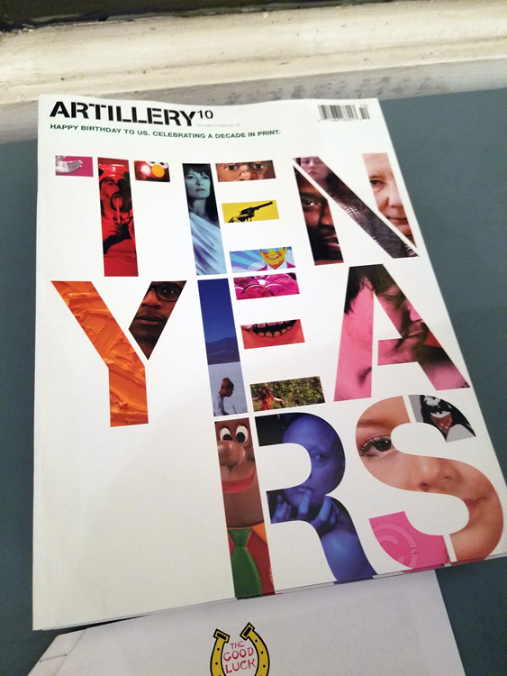 The 10 year anniversary Issue of Artillery spotted at Good Luck Gallery.