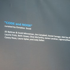 Code and Noise. Arena 1 Gallery. Santa Monica Art Studios. ©2016. Photo credit Kristine Schomaker, All rights reserved