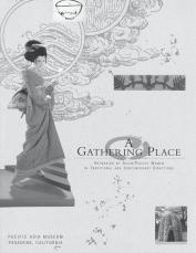 A Gathering Place: Artmaking by Asian/Pacific Women in Traditional and Contemporary Directions, exhibition catalogue cover image with illustrations by Hatsuye Yamaguchi, Hyesook, Lottie Kapoulakinau Talkington and Nobuho Nagasawa. Candace Lee, curator. © USC Pacific Asia Museum, Pasadena, CA,1995.