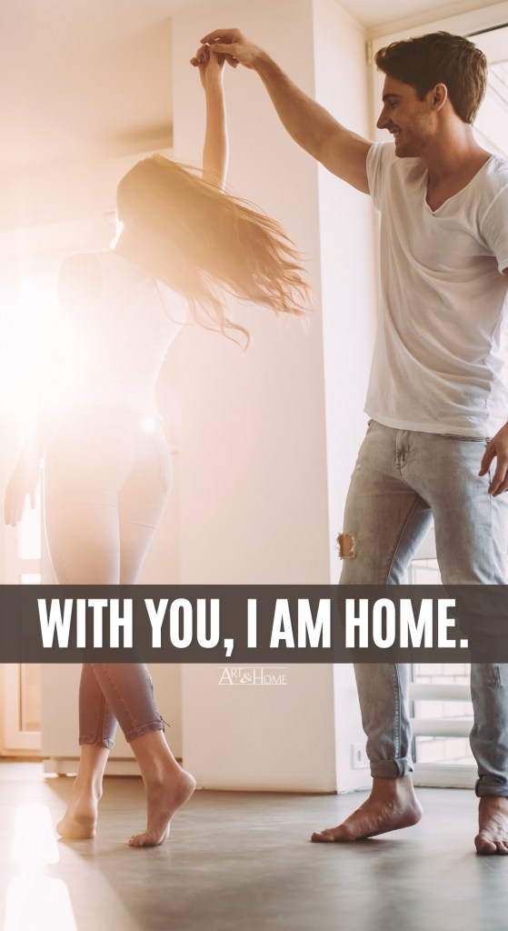 With You I Am Home Quote