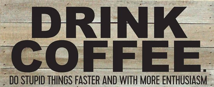 Drink Coffee Do Stupid Things Faster Wall Art