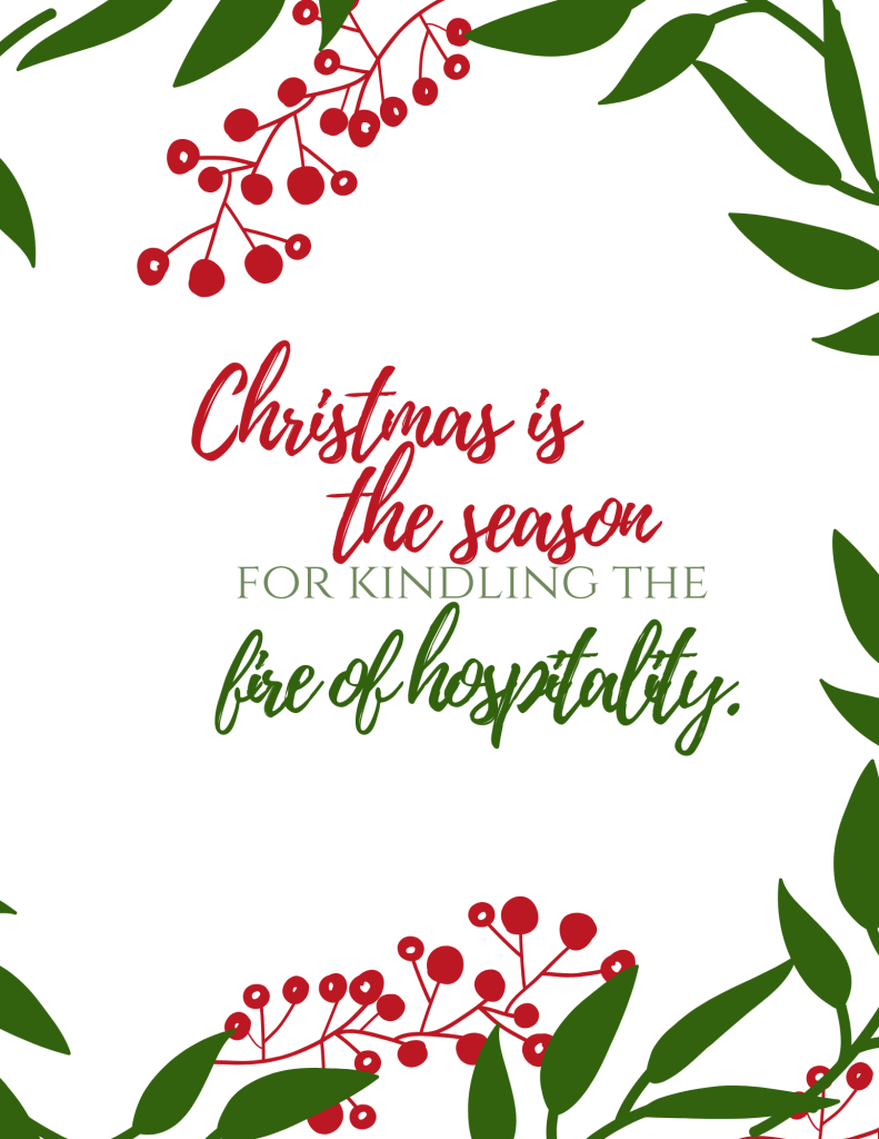 Christmas is the season for kindling the fire of hospitality