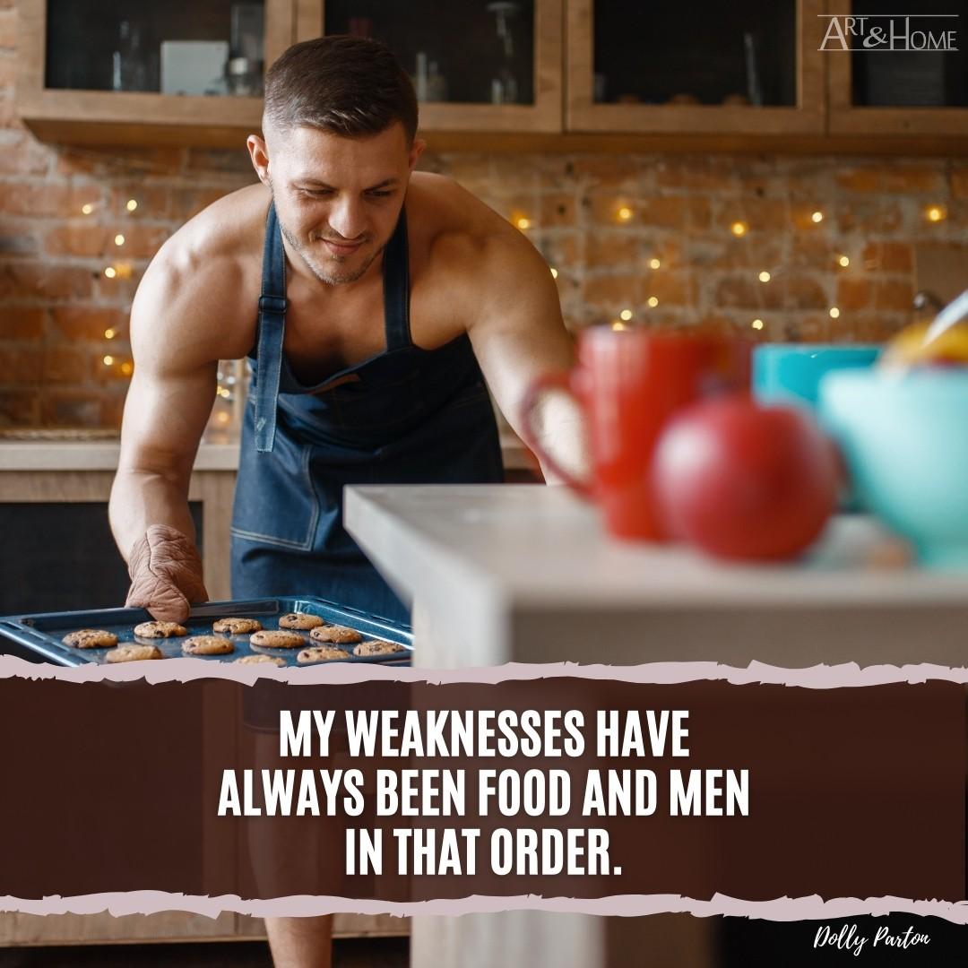 Dolly Parton Quote - My weaknesses have always been food and men - in that order.