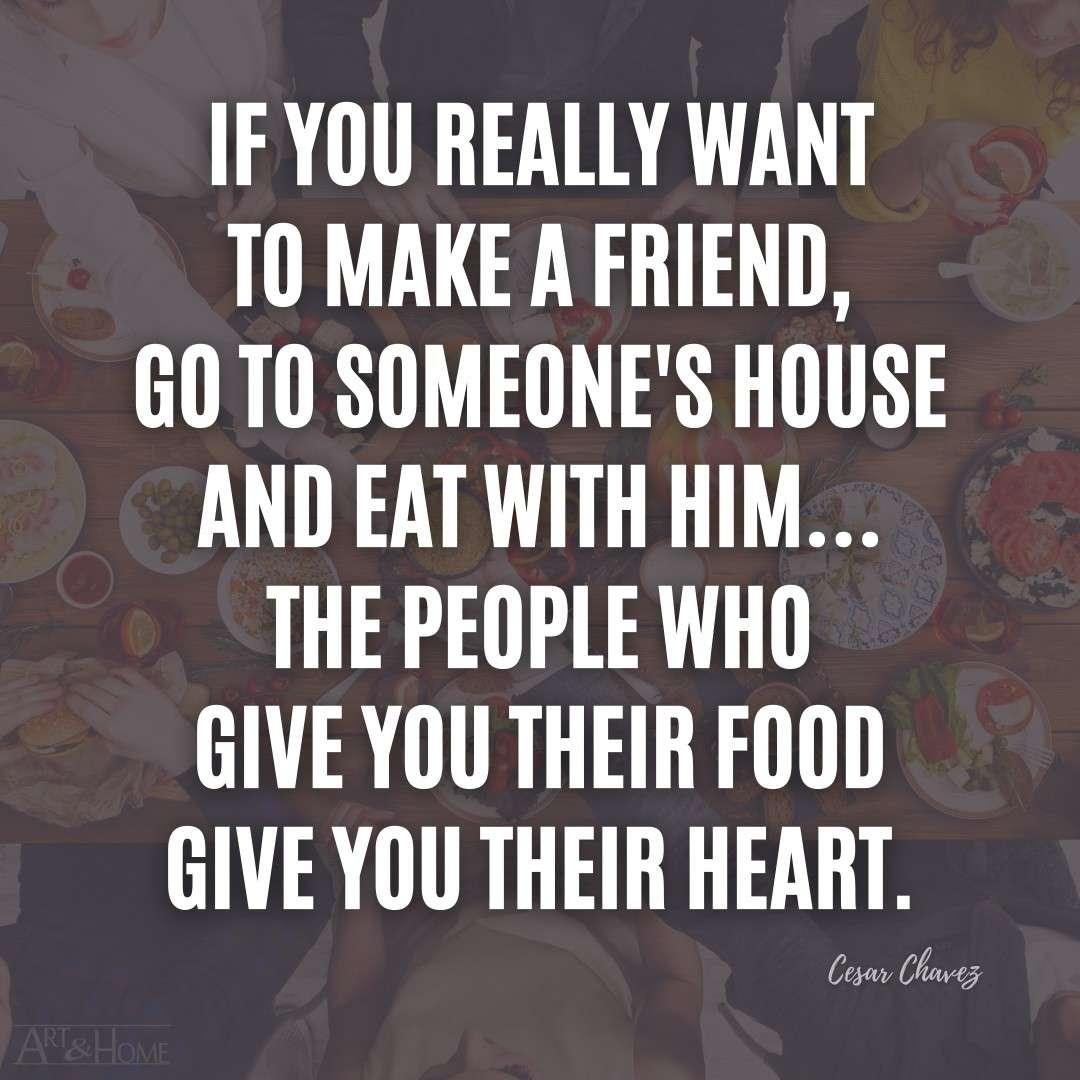 Cesar Chavez Food Makes Friends Quote