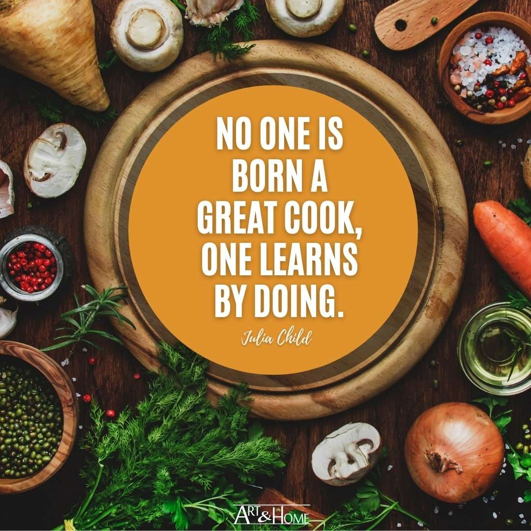 Julia Child No One is Born a Great Cook Quote