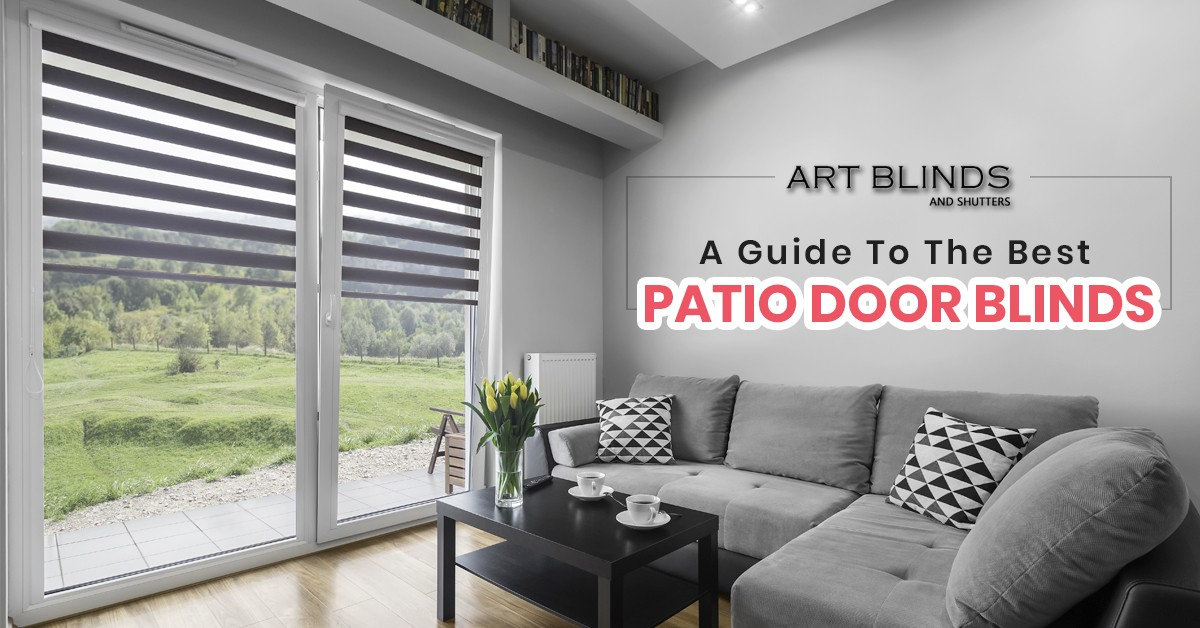 a guide to the best patio door blinds