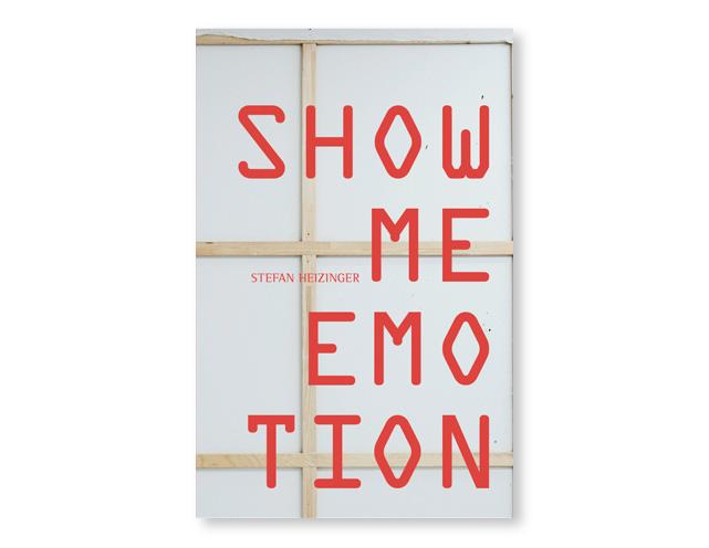 Stefan Heizinger - Show Me Emotion