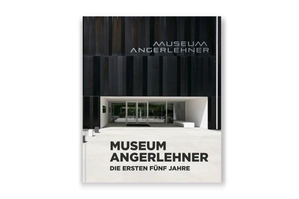 Museum Angerlehner Die ersten fünf Jahre | 2013–2018