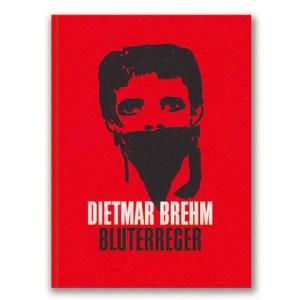 Dietmar Brehm - Bluterreger