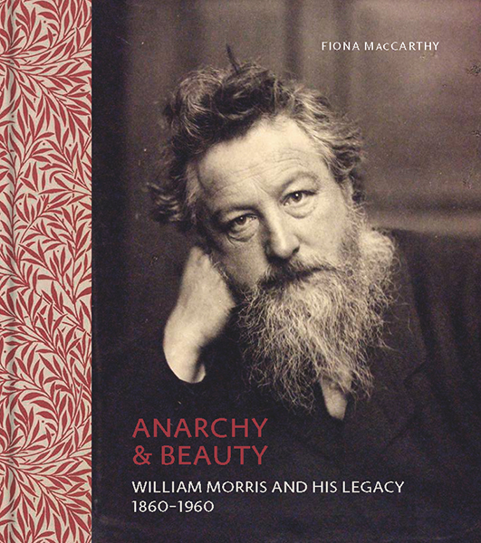 William Morris Anarchy and Beauty