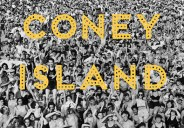 """Coney Island, the New York neighborhood famous for its beaches, boardwalks, resorts, and amusement parks, has been a fixture of our nationalcultural imagination for a century. Once known as """"America's […]"""