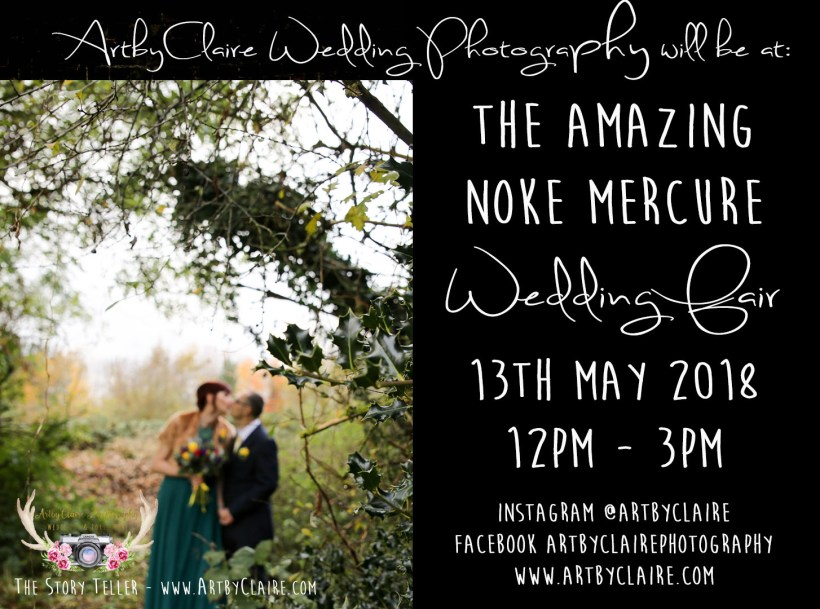 ArtbyClaire Wedding Photography will be exhibiting at this amazing Wedding Fair at the Noke Mercure Hotel, St Albans, sunday 13th May 2018