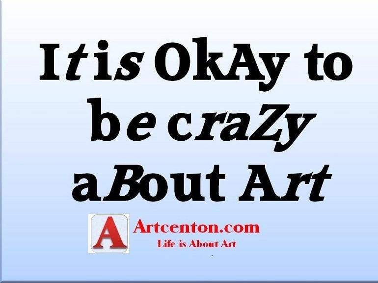 Artcentron: It is okay is tImage: Graphic design states- Artcentron: It is okay is to be crazy about arto be crazy about art