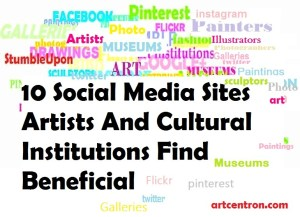 Image: 10 Social Media Sites Artists And Cultural Institutions Find Beneficial