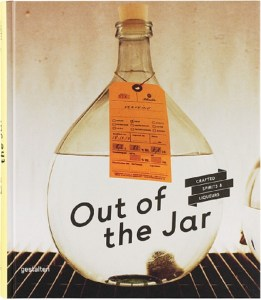 Image: Cover of Out of the Jar: Crafted Spirits & Liqueurs, book examining the resurgence of Whiskey, Gin, Rum and Crafted Spirits across the globe