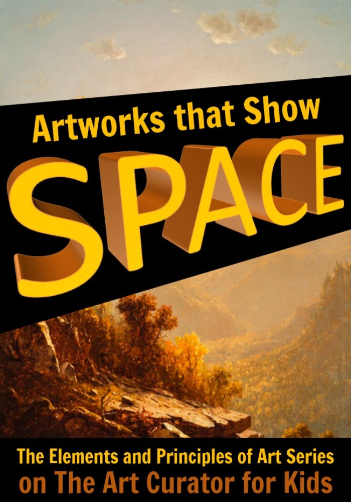 The Art Curator for Kids -Example Artworks that Show Space - The Elements and Principles of Art Series