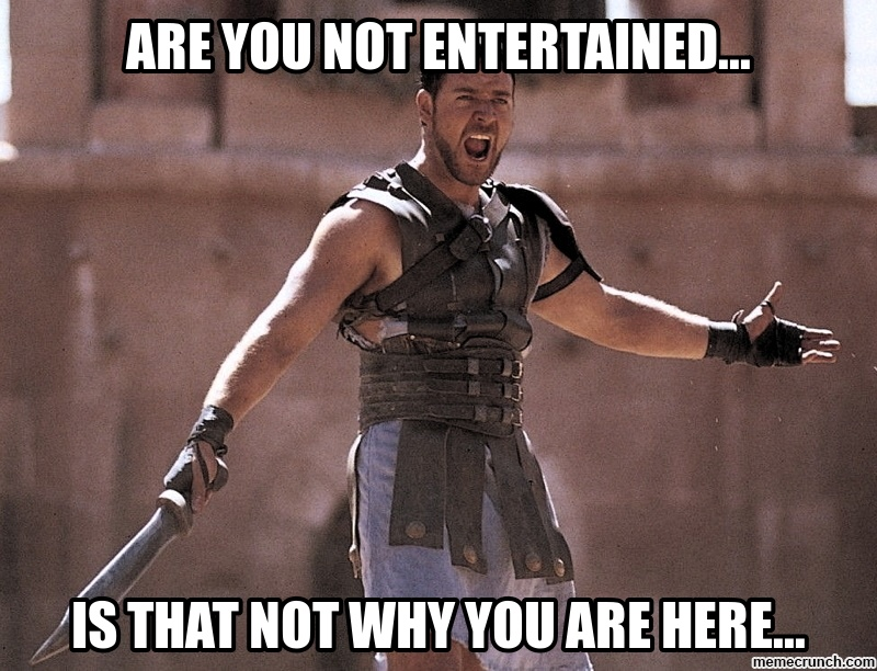 Gladiator film meme / Are you not entertained! / Russell Crowe as gladiator in Coliseum stadium