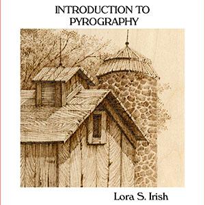 Intro to Pyrography by Lora S.Irish
