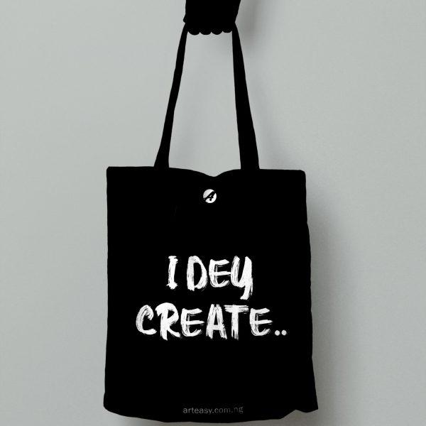 "Arteasy ""I dey create"" classic tote bag"