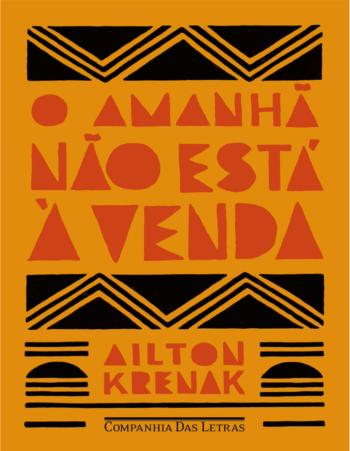 """""""Se voltarmos à normalidade é porque não valeu nada a morte de milhares de pessoas"""", escreve Ailton Krenak (4-27-20)"""