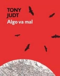 Tony Judt. Algo va mal