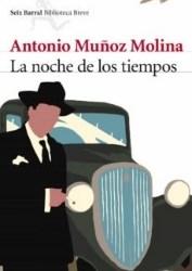Antonio Muñoz Molina. La noche de los tiempos
