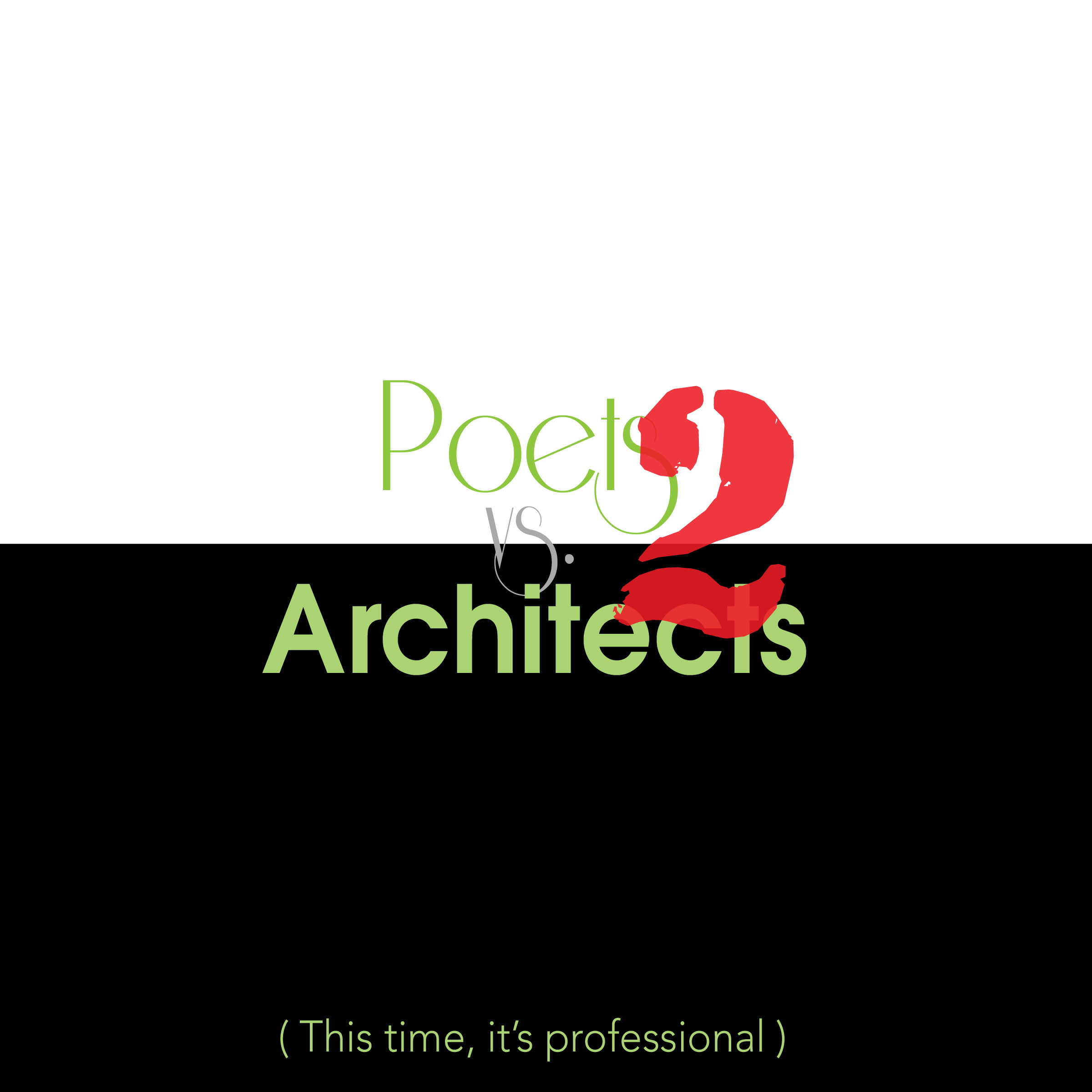 Poets Vs. Architects - Part 2