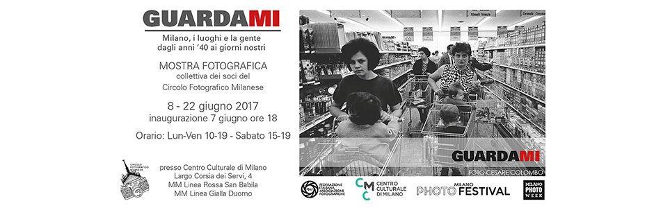 GuardaMi – Milano, al via la mostra del Circolo Fotografico Milanese