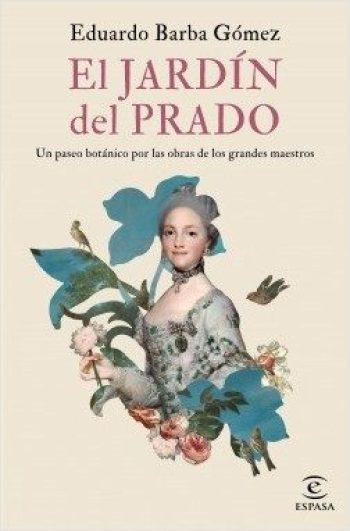 El jardín del Prado. Una ruta botánica por el Museo del Prado.