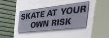 Skate at your own Risk