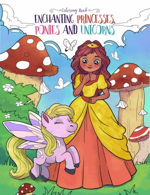 Enchanting princesses, ponies and Unicorns
