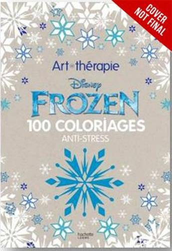 Critique du livre de coloriage Art-Therapy Disney Frozen