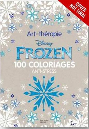 Critique du livre de coloriage Art-Therapy Disney Frozen