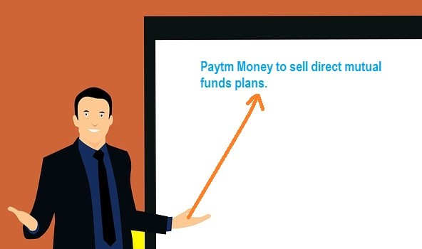 Paytm to sell Direct Mutual Fund plans 2