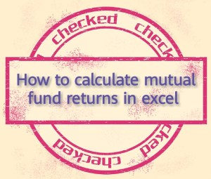 How to calculate mutual fund returns in excel 1